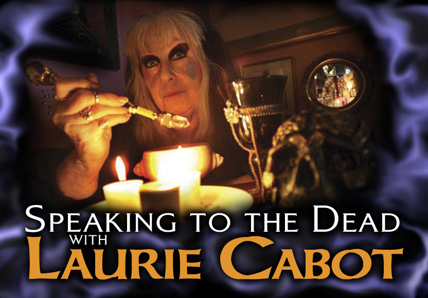 Speaking to the Dead with Laurie Cabot
